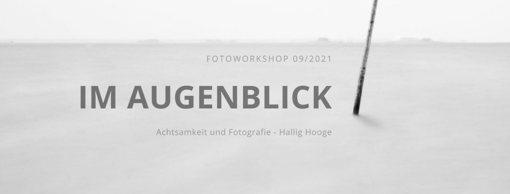 Workshop Achtsamkeit, Meditation und Fotografie
